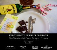 Chocolate Irish Dinner Banquet Chennai at Crowne Plaza Chennai Adyar Park, 18 June 2016
